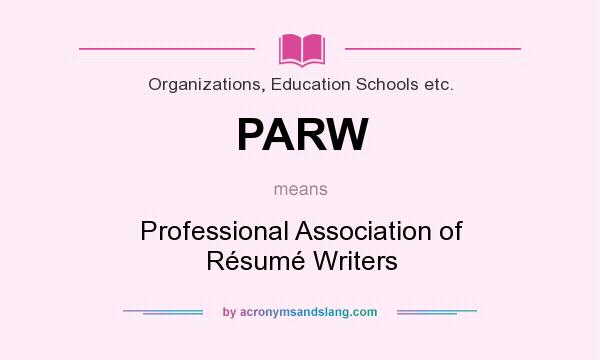 does parw mean definition of stands for professional association résumé writers by Resume Professional Association Of Resume Writers