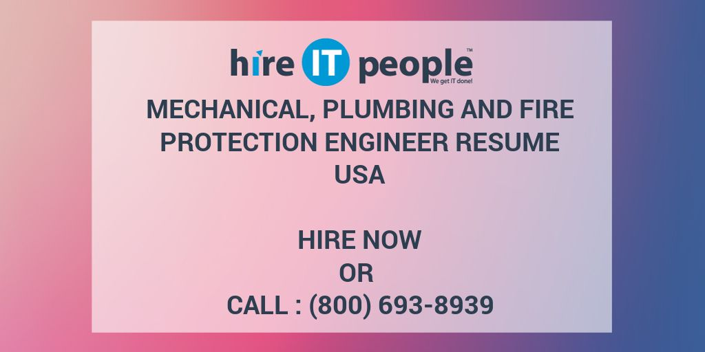 mechanical plumbing and fire protection engineer resume hire it people we get done Resume Fire Protection Engineer Resume