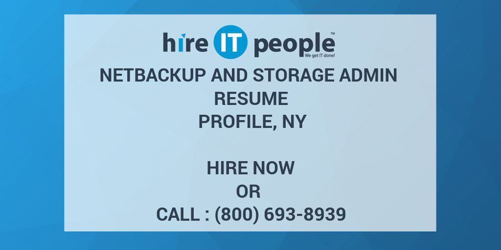 netbackup and storage admin resume profile ny hire it people we get done administrator Resume Netbackup Administrator Resume