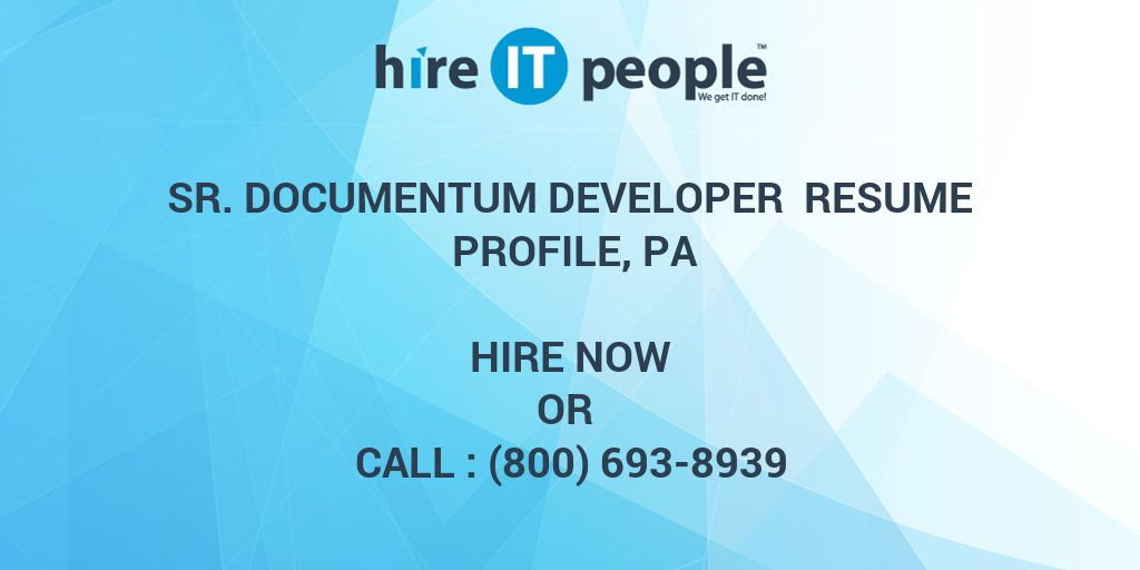 sr documentum developer resume profile pa hire it people we get done become writer Resume Documentum Developer Resume