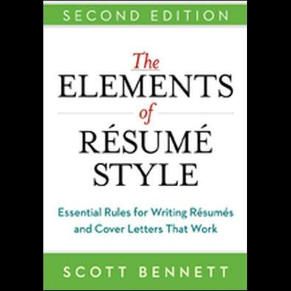 the elements of resume style essential rules for writing resumes and cover letters that Resume Elements Of Resume Style