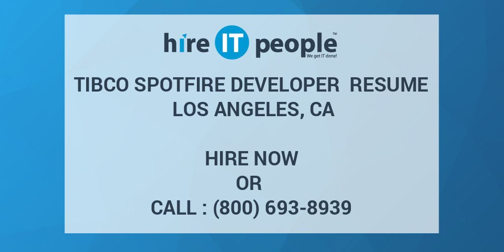 tibco spotfire developer resume los angeles hire it people we get done government Resume Tibco Spotfire Developer Resume