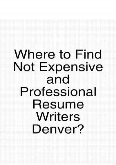 to find not expensive and professional resume writers general job templates registered Resume Professional Resume Denver