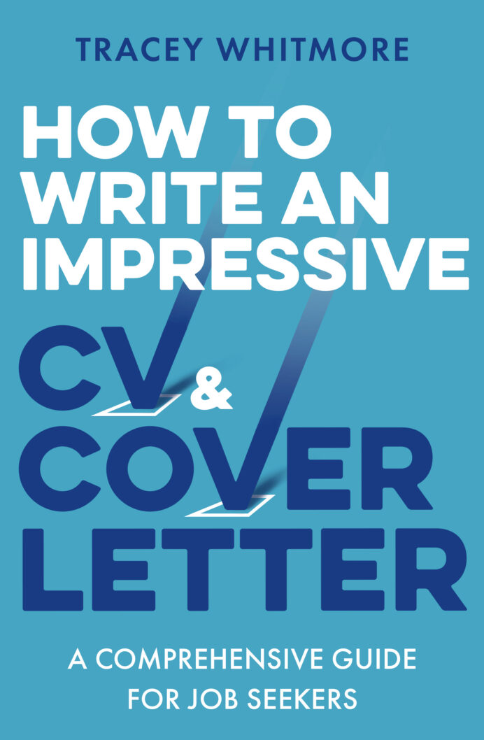 to write an impressive cv and cover letter comprehensive guide for jobseekers by tracey Resume Impressive Resume With A Cover Letter