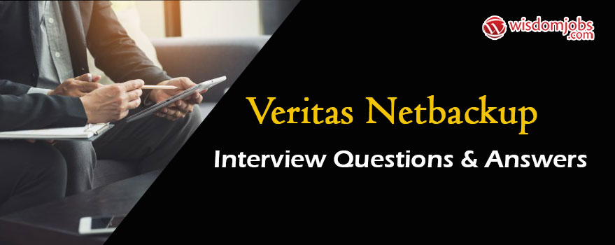 top veritas netbackup interview questions and answers december wisdom jobs administrator Resume Netbackup Administrator Resume