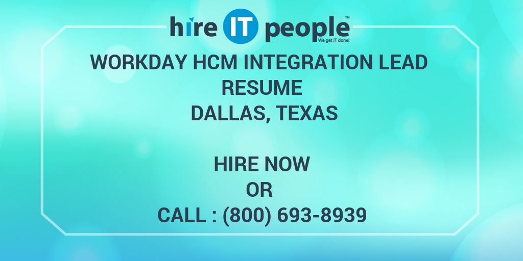 workday hcm integration lead resume hire it people we get done veterinarian example order Resume Workday Integration Resume