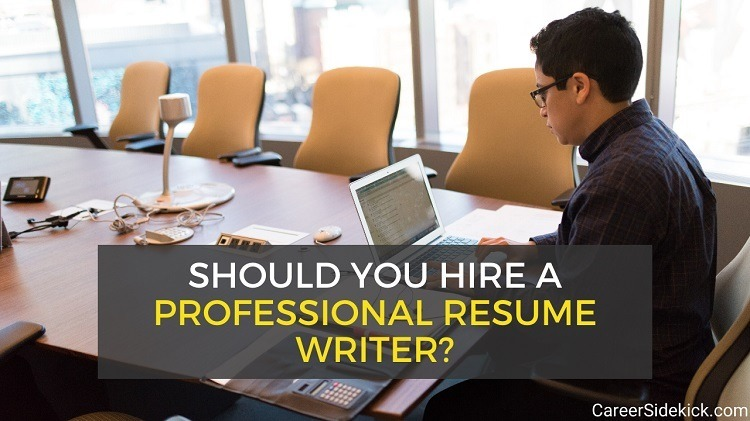 are resume writing services it hire professional writer career sidekick should you when Resume Hire A Professional Resume Writer