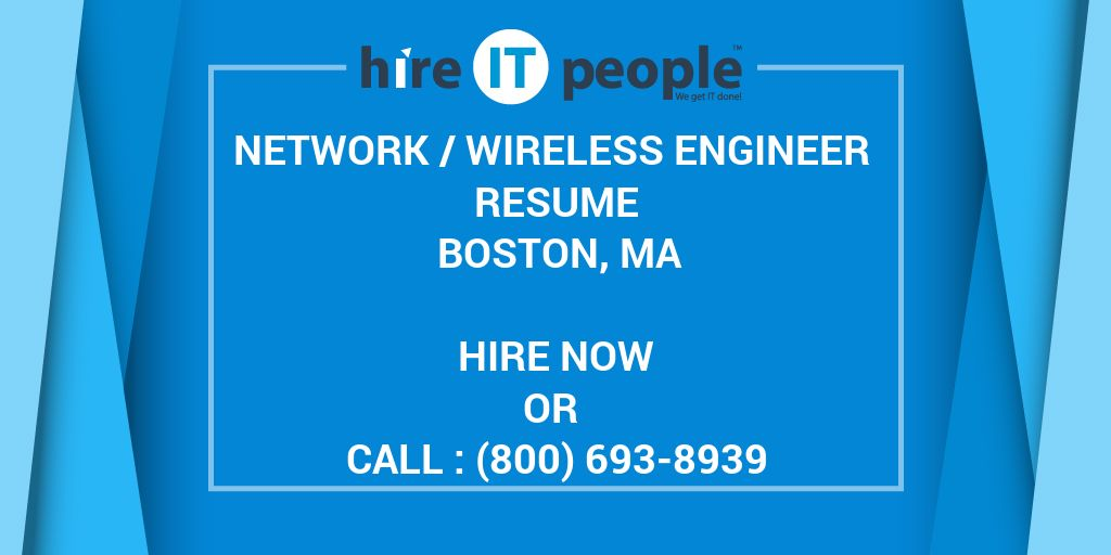 network wireless engineer resume boston ma hire it people we get done cisco business Resume Cisco Wireless Engineer Resume