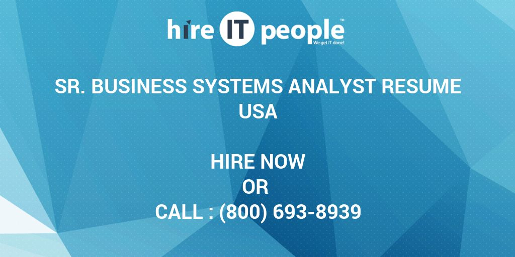 sr business systems analyst resume hire it people we get done rest api job outline for Resume Rest Api Business Analyst Resume
