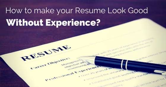 to make your resume look good without experience wisestep making first no front end Resume Making Your First Resume