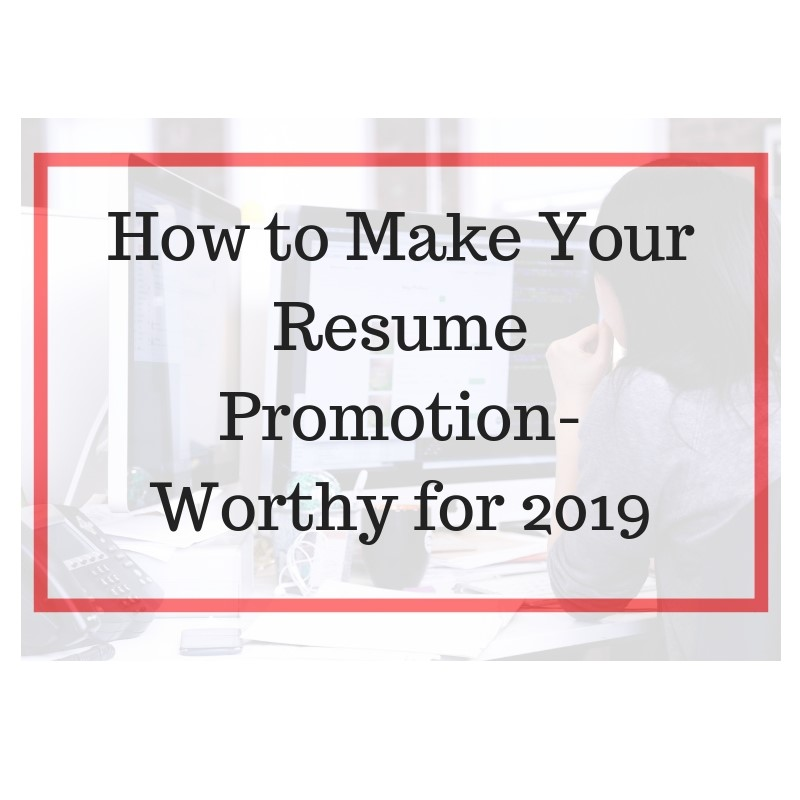 to make your resume promotion worthy for modernize get noticed hired self motivated Resume Modernize Your Resume Get Noticed Get Hired
