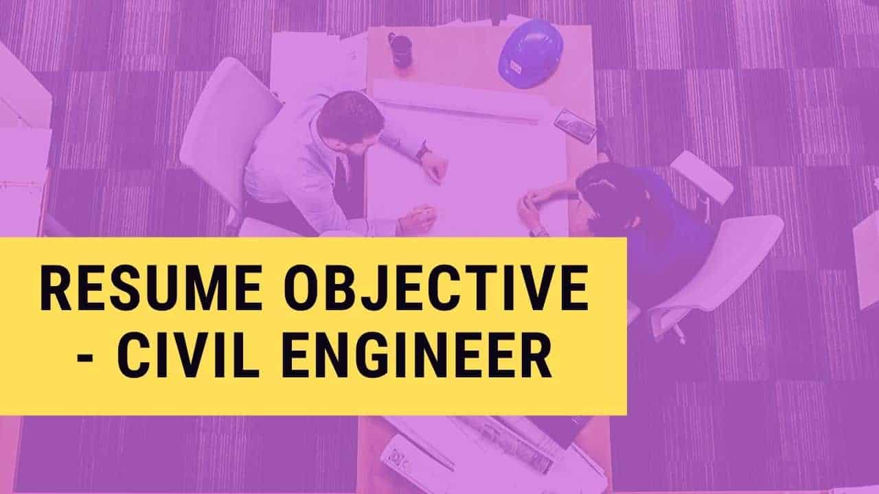 best career objectives to write in resume for civil engineer my format free builder Resume Objective For Technical Resume
