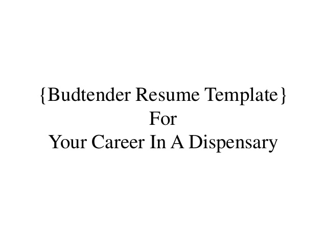 does budtender resume look like cannabis training university example objective for Resume Budtender Resume Example
