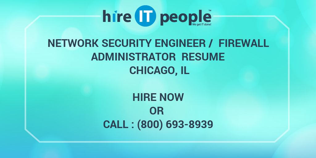 network security engineer firewall administrator resume chicago il hire it people we get Resume Firewall Experience Resume