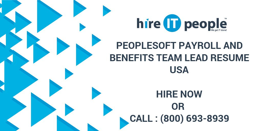 peoplesoft payroll and benefits team lead resume hire it people we get done should you Resume Peoplesoft Payroll Resume