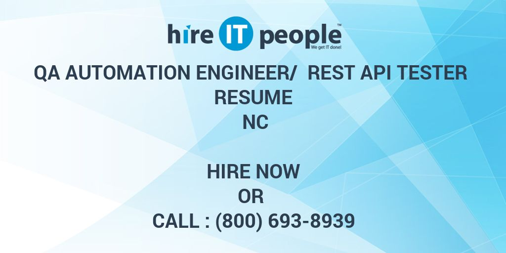 qa automation engineer rest api tester resume nc hire it people we get done restful web Resume Restful Web Services Resume Points