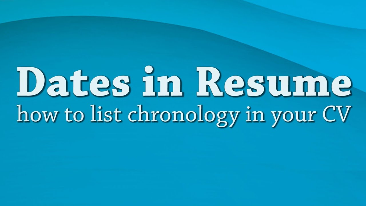 resume help dates in to chronology your cv listing on administrative support assistant Resume Listing Dates On Resume