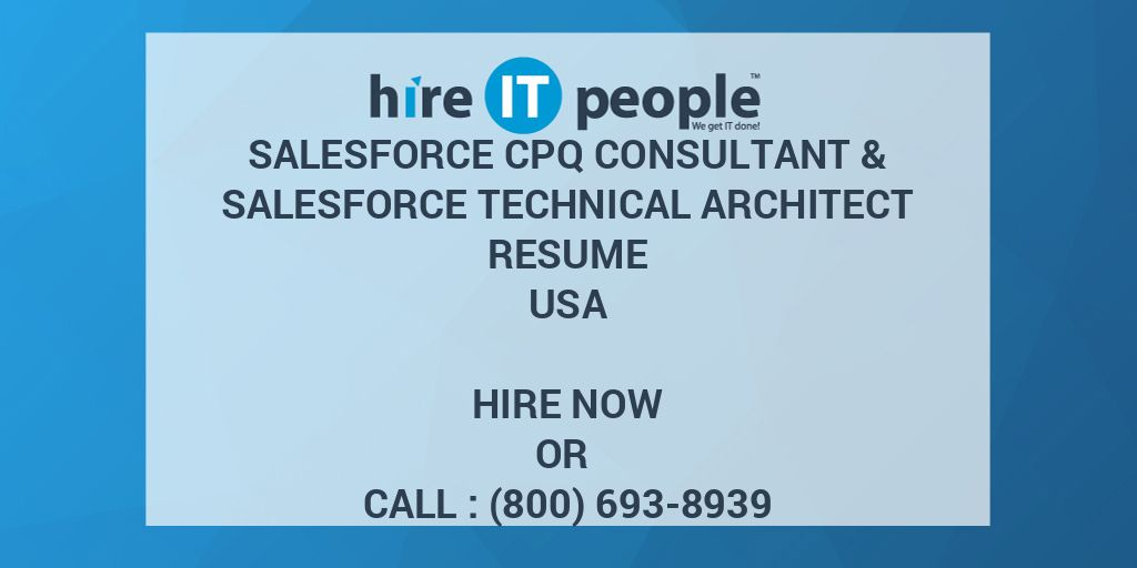 salesforce cpq consultant technical architect resume hire it people we get done samples Resume Salesforce Cpq Resume Samples