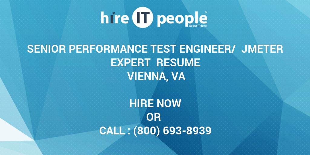 senior performance test engineer jmeter expert resume vienna va hire it people we get Resume Jmeter Experience Resume