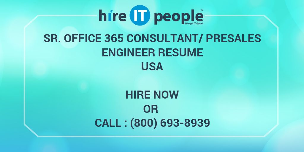 sr office consultant presales engineer resume hire it people we get done manufacturing Resume Office 365 Consultant Resume